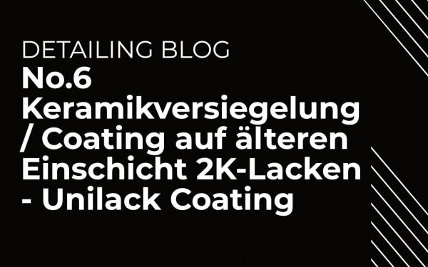 No-6-Keramikversiegelung-Coating-auf-aelteren-Einschicht-2K-Lacken-Unilack-CoatingbPUqawhRTr2WX