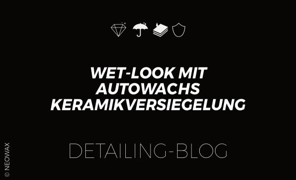Wet-Look-mit-Autowachs-und-Keramikversiegelung